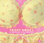 FRIDAY UNDIES